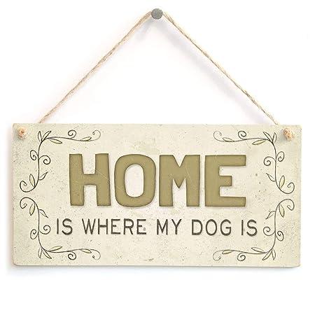 Home Is Where My Dog Is Letrero de Placa de Madera Carteles ...