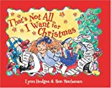 That's Not All I Want for Christmas, Lynn Hodges and Sue Buchanan, 0781440785