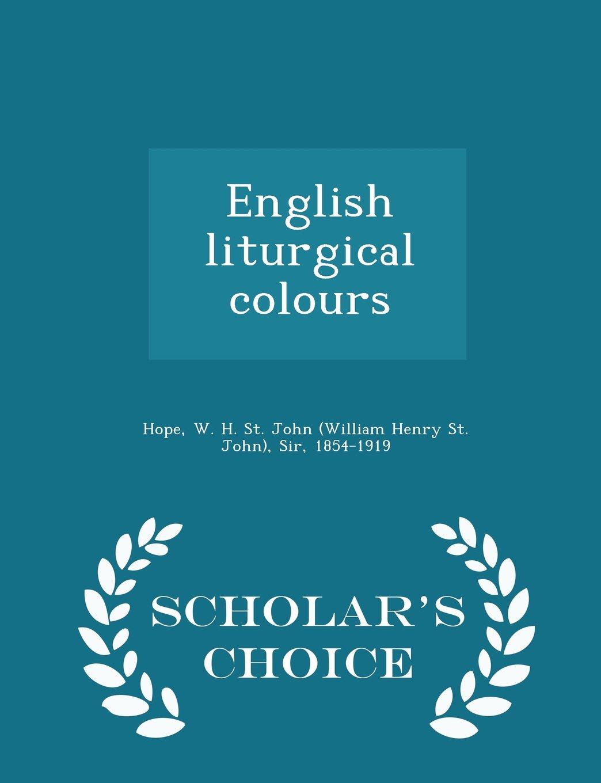 Read Online English liturgical colours  - Scholar's Choice Edition PDF