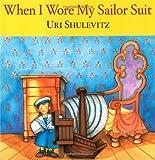 When I Wore My Sailor Suit, Uri Shulevitz, 0374347492