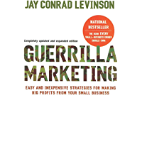 Guerrilla Marketing, 4th edition: Easy and Inexpensive Strategies for Making Big Profits from Your SmallBusiness…