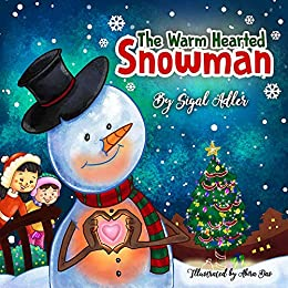 """"""" The Warm-Hearted Snowman """": Teaching Children the Joy of Giving (Christmas picture books for children Book 4)"""