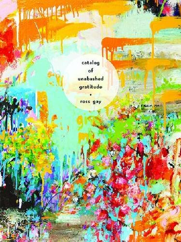 Catalog of Unabashed Gratitude (Pitt Poetry Series)