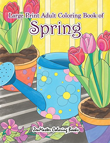 Large Print Adult Coloring Book Of Spring An Easy And Simple