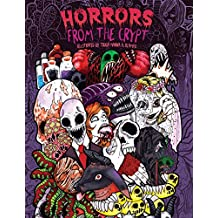 Adult Coloring Book: Horrors from the Crypt: An Outstanding Illustrated Doodle Nightmares Coloring Book (Halloween, Gore)