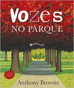 Vozes No Parque (Em Portugues do Brasil): Anthony Browne: 9788566642148: Amazon.com: Books