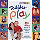 Toddler Play: 100 Fun-Filled Activities to Maximize Your Toddler's Potential