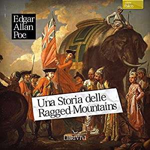 Una storia delle Ragged Mountains [A Tale of the Ragged Mountains] Audiobook