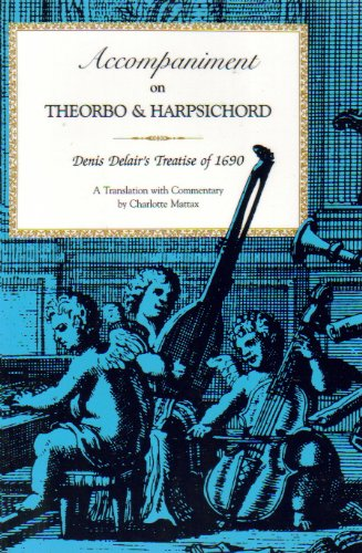 Accompaniment on Theorbo and Harpsichord: Denis Delair's Treatise of 1690 (Publications of the Early Music Institute)