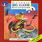 Classic Game Encounters (Unabridged Selections) | Sir Samuel Barker,Guy de Maupassant,E. A. Smythies