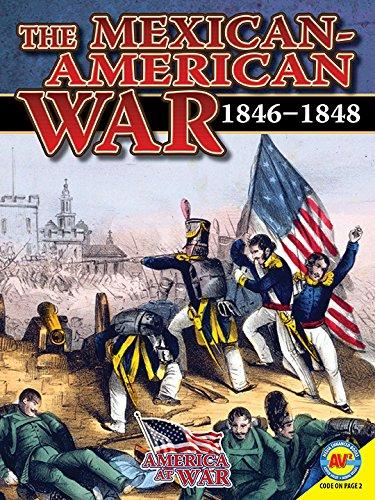 Download The Mexican-American War: 1846-1848 (America at War (Av2)) ebook