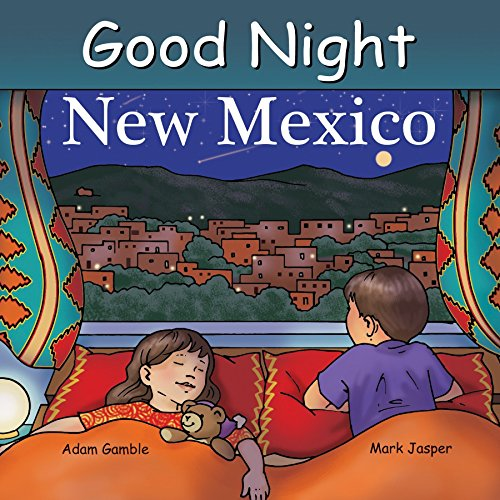 Good Night New Mexico  Good Night Our World