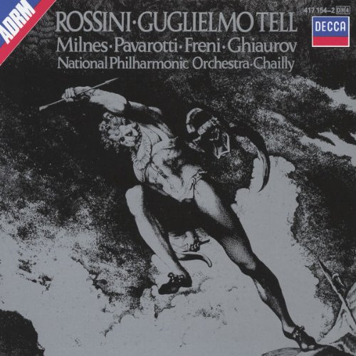 Rossini - Guglielmo Tell (William Tell) / Milnes, Pavarotti, Freni, Ghiaurov, D. Jones, E. Connell, van Allan, NPO, Chailly