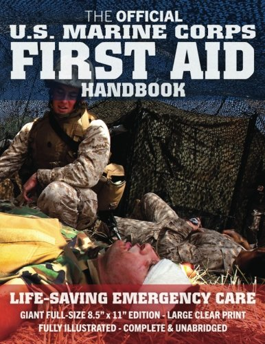 The Official US Marine Corps First Aid Handbook - Full-Size Edition: Fully Illustrated, Current Edition, Big 8.5