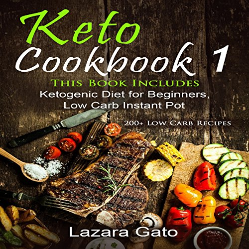 Keto Cookbook 1: This Book Includes Ketogenic Diet for Beginners, Low Carb Instant Pot by Lee Digital Ltd Liability Company