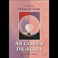 As Cores da Alma: a Vida de Hilma af Klint