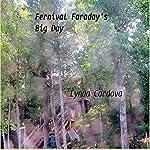 Fernival Faraday's Big Day | Lynda Cordova
