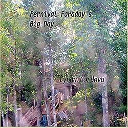 Fernival Faraday's Big Day