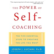 The Power of Self-Coaching: The Five Essential Steps to Creating the Life You Want