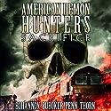 American Demon Hunters: Sacrifice Audiobook by J. Thorn, Lindsay Buroker, Zach Bohannon, J. F. Penn Narrated by Jean Lowe Carlson