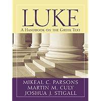 Luke: A Handbook on the Greek Text (Baylor Handbook on the Greek New Testament)