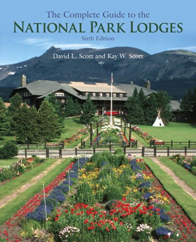 The Complete Guide to the National Park Lodges, 6th