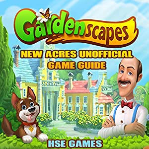 Gardenscape New Acres Unofficial Game Guide Audiobook