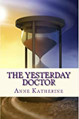 The Yesterday Doctor Kindle Edition