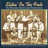 Slidin' On The Frets: The Hawaiian Steel Guitar Phenomenon