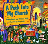 A Peek into My Church, Veronica Kelly and Wendy Goody, 0965721817