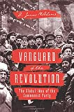 "A. James McAdams, ""Vanguard of the Revolution: The Global Idea of the Communist Party"" (Princeton UP, 2017)"