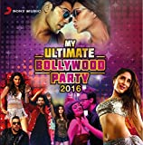 My Ultimate Bollywood Party 2016 (2-CD Set)