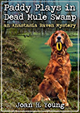 Paddy Plays in Dead Mule Swamp (Anastasia Raven Mysteries Book 3)