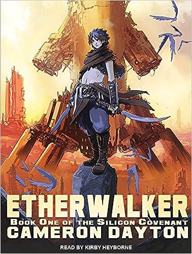 Download Etherwalker (Silicon Covenant) PDF, azw (Kindle), ePub