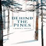 Behind the Pines | Lauren J. Brown
