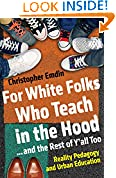 #10: For White Folks Who Teach in the Hood... and the Rest of Y'all Too: Reality Pedagogy and Urban Education (Race, Education, and Democracy)