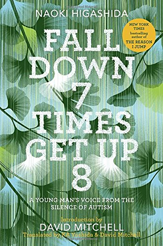 Fall Down 7 Times Get Up 8: A Young Man's Voice from the Silence of Autism cover