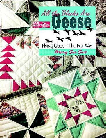 All the Blocks Are Geese: Flying Geese--the Fast Way