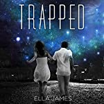 Trapped: Here Trilogy, Book 2 | Ella James