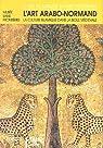 L'art arabo-normand : La culture islamique dans la Sicile médiévale par Musée sans frontières
