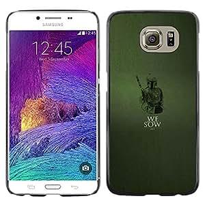 CASER CASES / Samsung Galaxy S6 SM-G920 / We Do Not Sow - Fett / Delgado Negro Plástico caso cubierta Shell Armor Funda Case Cover