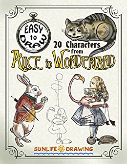 Easy To Draw 20 Characters From Alice In Wonderland Step By Step