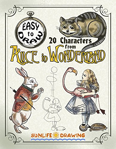Alice In Wonderland Tutorial (EASY to DRAW 20 Characters from ALICE in WONDERLAND: Step-by-Step Drawing Tutorial (How to Draw for Kids and)