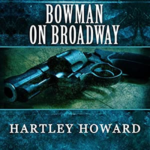 Bowman on Broadway Audiobook