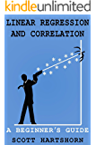Linear Regression And Correlation: A Beginner's Guide (English Edition)