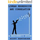 Linear Regression And Correlation: A Beginner's Guide