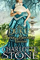Regency Romance: The Duke's Ever Burning Passion (fire And Smoke: Clean Historical Romance)