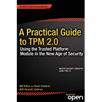 A Practical Guide to TPM 2.0: Using the Trusted Platform Module in the New Age of Security (English Edition)