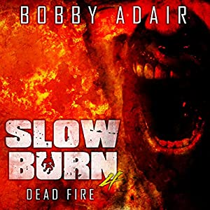 Slow Burn: Dead Fire Audiobook