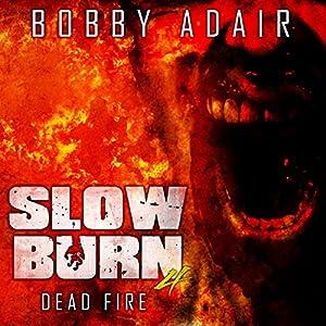 Slow Burn: Dead Fire Audiobook